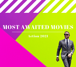 Most awaited action movies of 2021